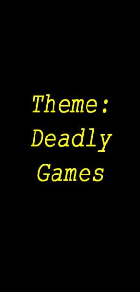 Theme deadly games