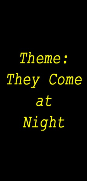Theme They come at night